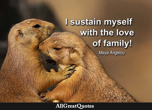 love of family maya angelou quote