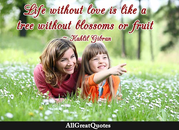 life without love quote kahlil gibran