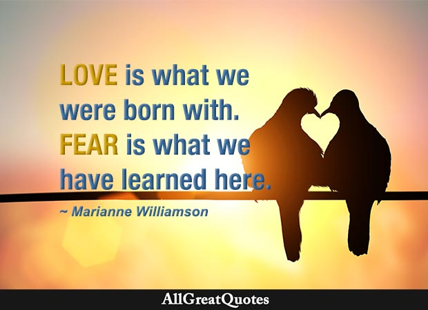 love is what we are born with - marianne williamson