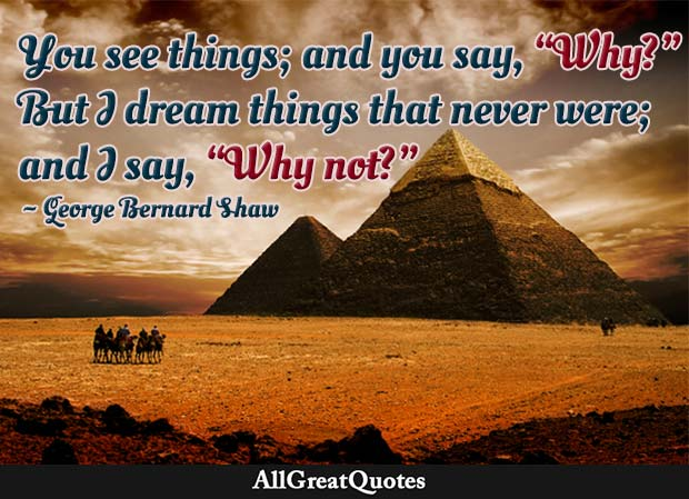 dream things that never were george bernard shaw