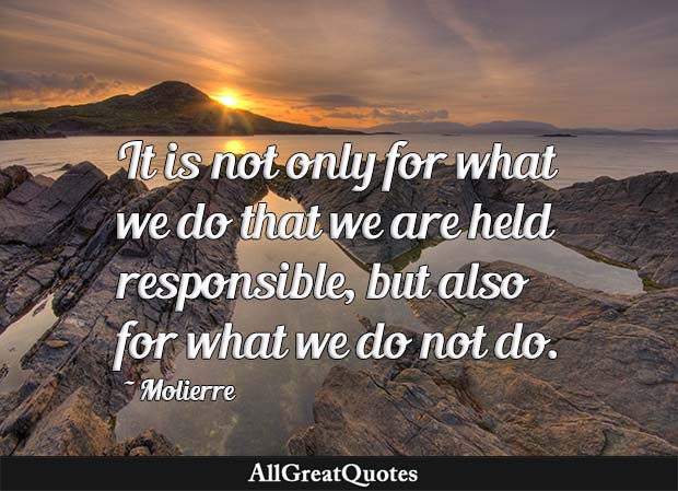 what we do not do quote moliere