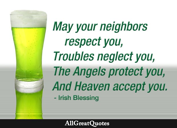may your neighbors respect you
