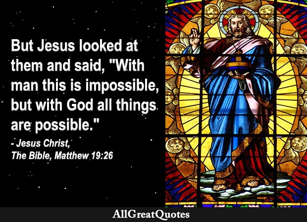 With man this is impossible, but with God all things are possible - matthew gospel quote