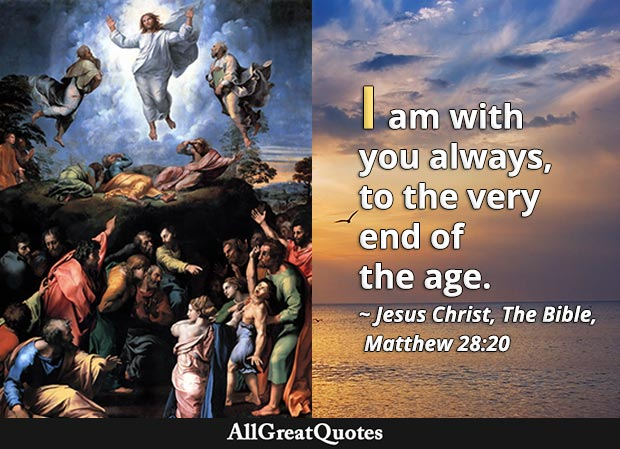 Jesus I am with you always Matthew bible quote