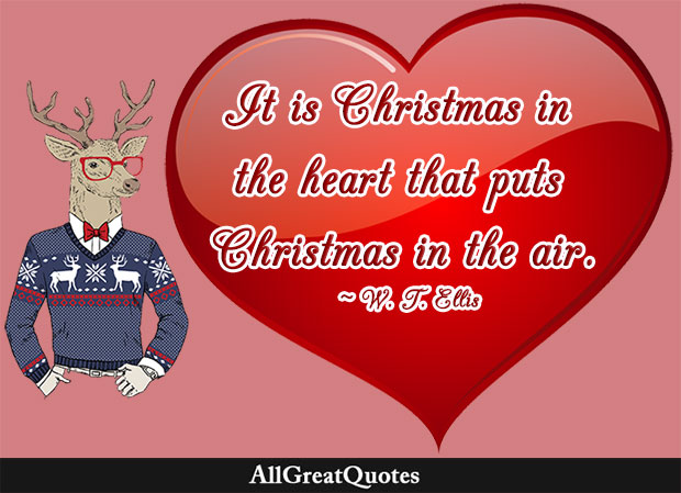 It is Christmas in the heart that puts Christmas in the air - quote