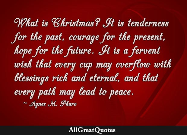 Tenderness for the past, courage for the present, hope for the future - Christmas quote