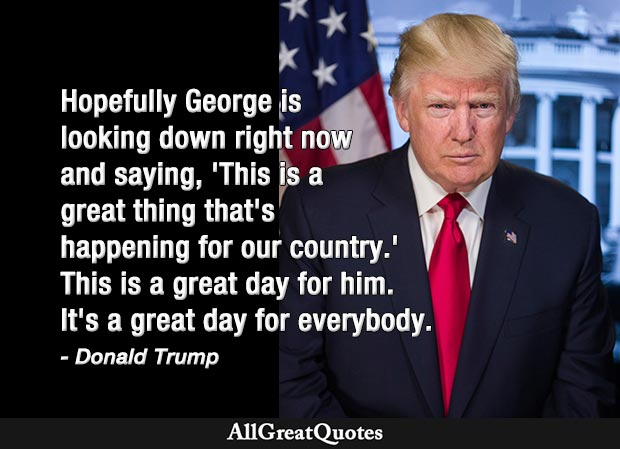 A great day for George Floyd quote Donald Trump