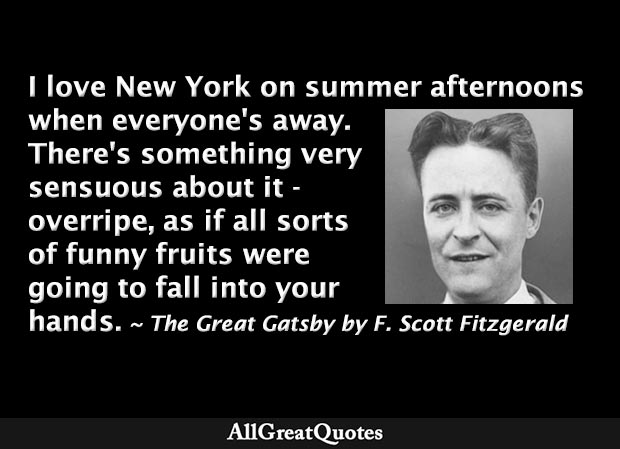 I love New York on summer afternoons when everyone's away - F. Scott Fitzgerald quote