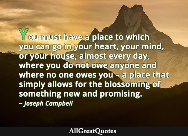 a place to which you can go in your heart, your mind, or your house quote by Joseph Campbell
