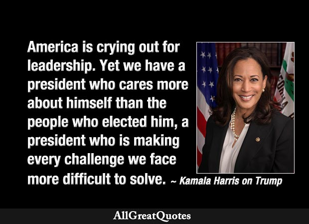 we have a president who cares more about himself than the people who elected him - Kamala Harris quote