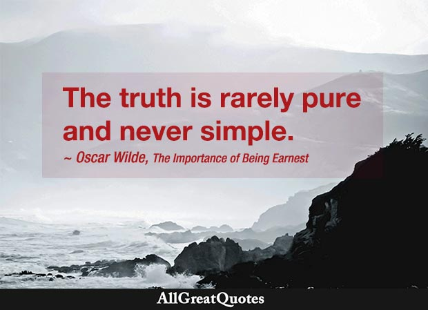 the pure and simple truth is rarely pure and never