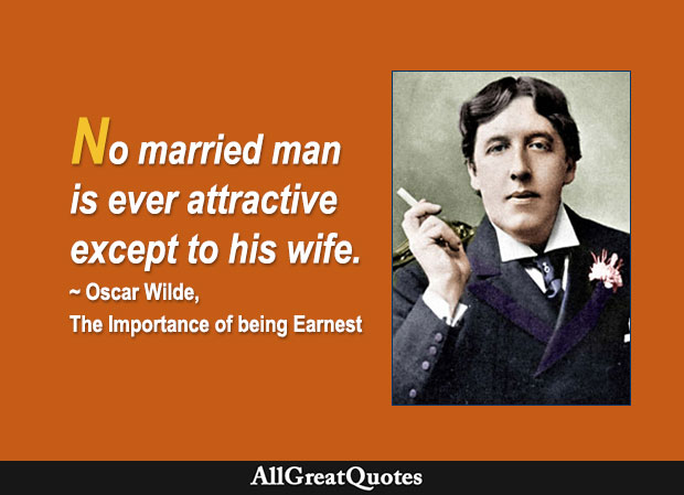 No Married Man Is Ever Attractive Except To His Wife