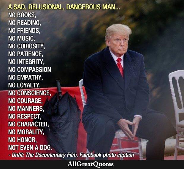 Trump no books, no friends, not even a dog quote