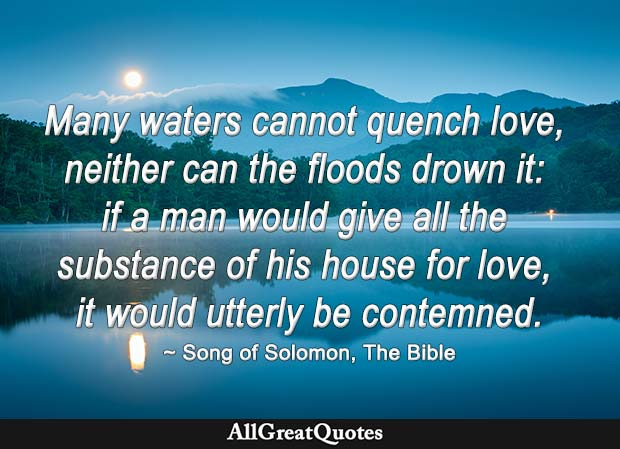 Many waters cannot quench love - Song of Solomon quote